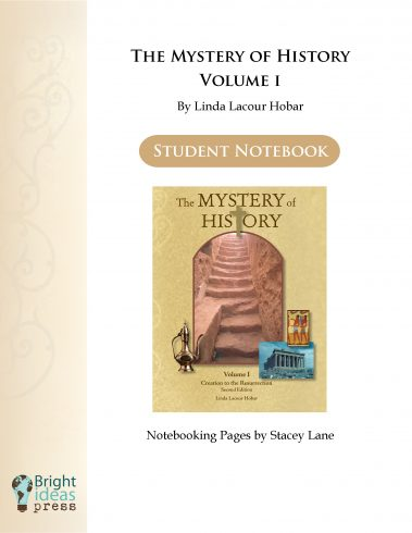 The Mystery of History Volume I Notebooking Pages by Bright Ideas Press