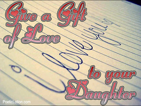 Give the Gift of Love to You Daughter | @PoeticLotion & @BrightIdeasTeam