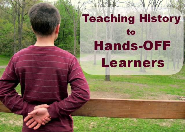 Teaching History to Hands-Off Learners