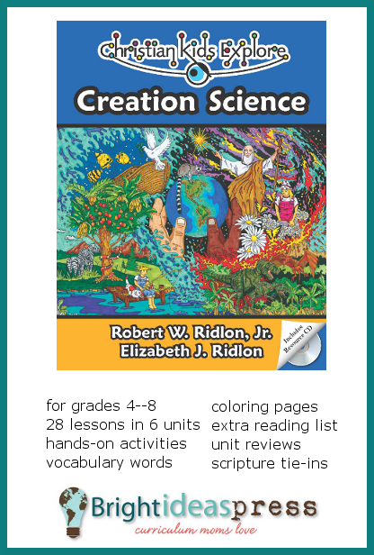 Creation Science homeschool curriculum in the Christian Kids Explore series by Bright Ideas Press
