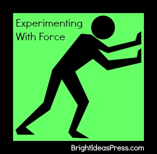 force experiment @brightideaspress
