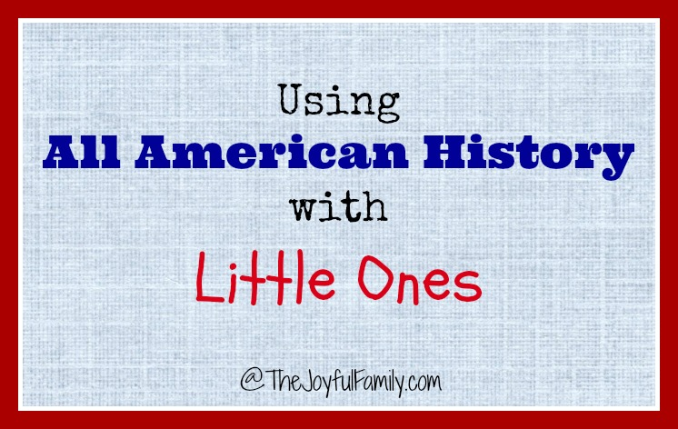 Using All American History with Little Ones
