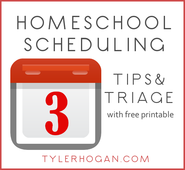 Homeschool Scheduling—Tips, Freebies, and Triage