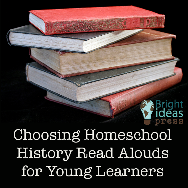 Choosing Homeschool History Read Alouds for Young Learners