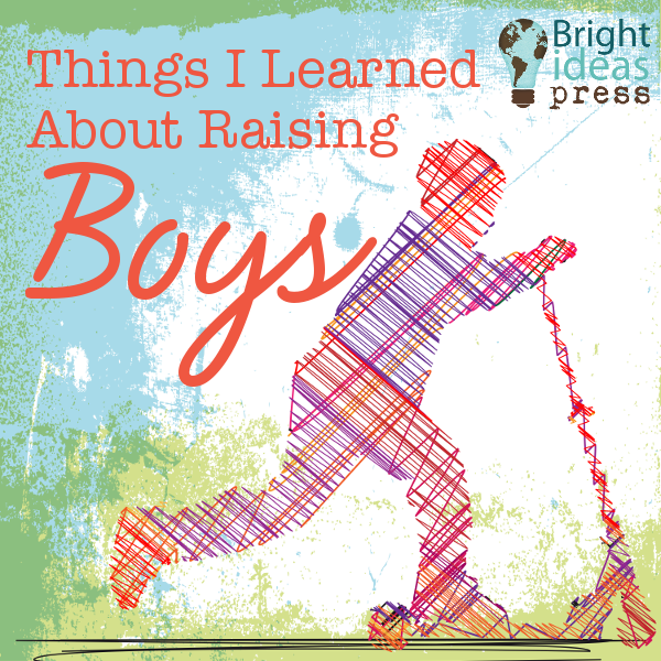 Things I Learned About Raising  Boys