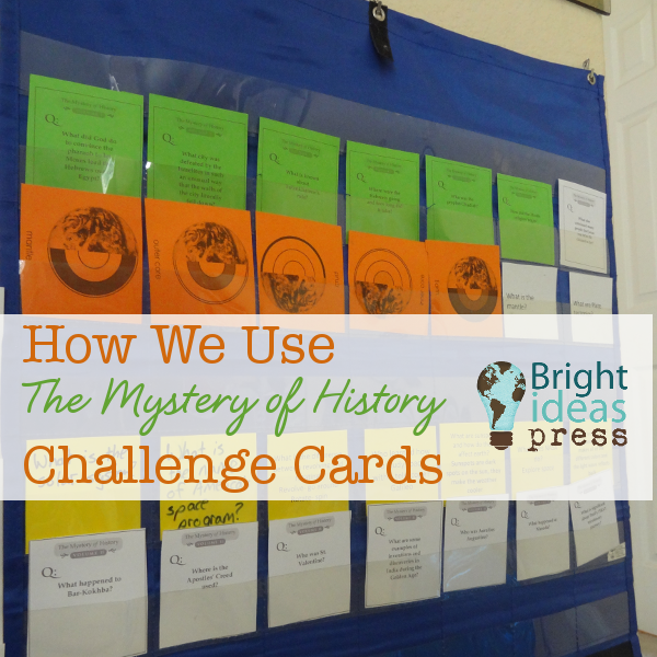 How We Use The Mystery of History Challenge Cards • Bright Ideas Press