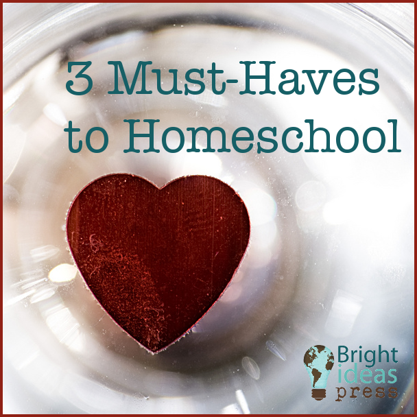 Three Must-Haves for Homeschool