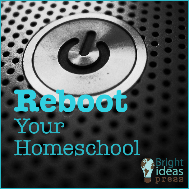 reboot your homeschool