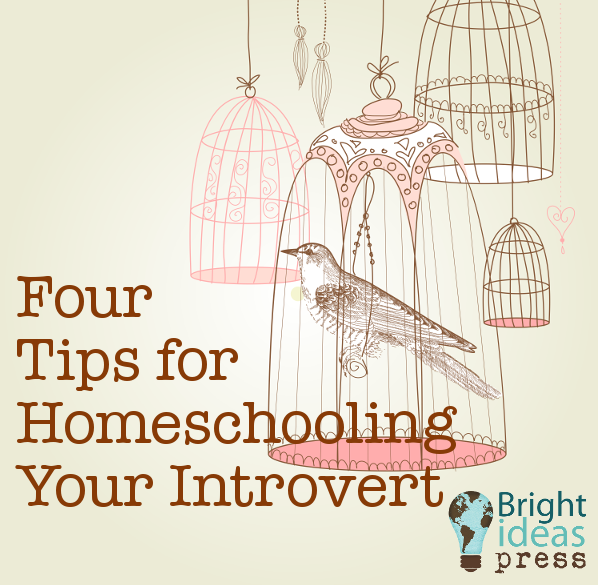 Four Tips for Homeschooling Your Introvert • Bright Ideas Press homeschool curriculum