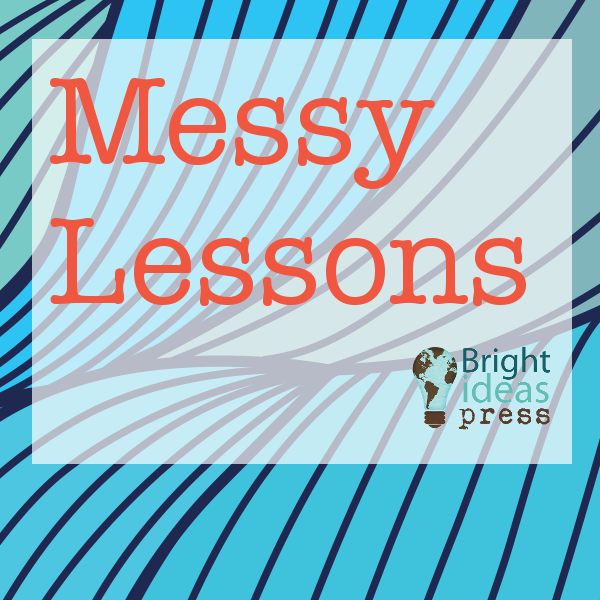messy lessons • Bright Ideas Press homeschool curriculum
