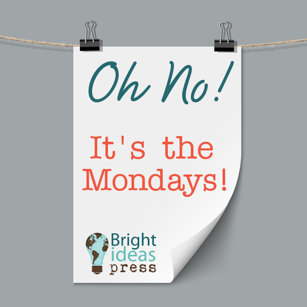 Oh No! It's the Mondays! • Bright Ideas Press homeschool curriculum