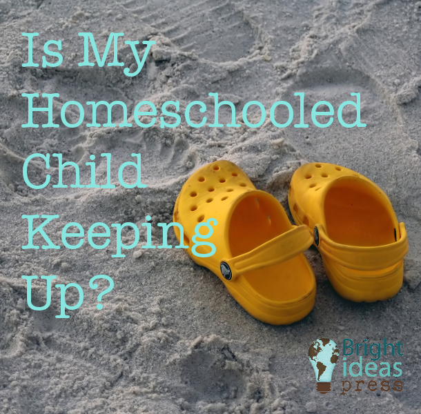 Is My Homeschooled Child Keeping Up? ▬ Bright Ideas Press, Christian Homeschool Curriculum