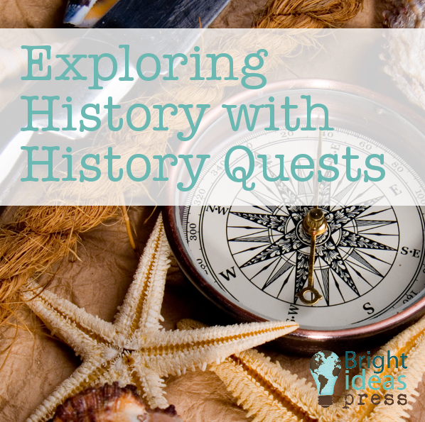 Exploring History with History Quests ▬ Bright Ideas Press, Christian Homeschool Curriculum