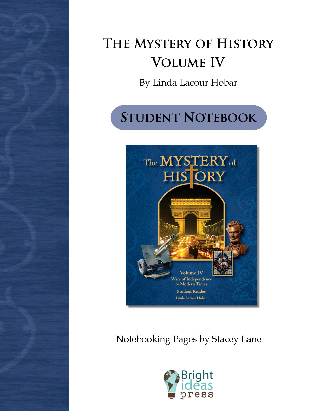 The Mystery of History Volume IV Notebooking Pages by Bright Ideas Press
