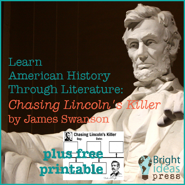 Learn American History Through Literature: Chasing Lincoln's Killer • Bright Ideas Press, Christian homeschool curriculum