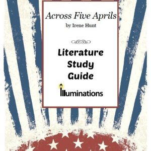 Across Five Aprils Literature Study Guide