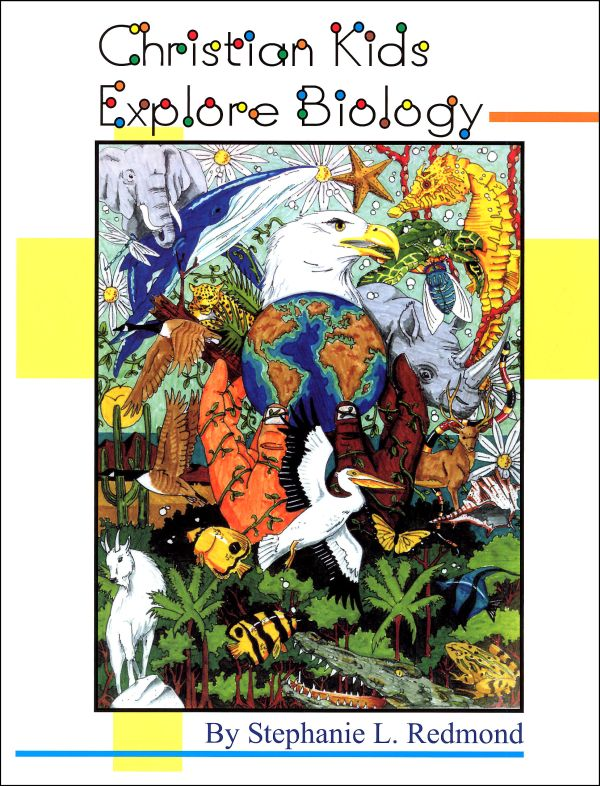 Christian Kids Explore Biology • Bright Ideas Press
