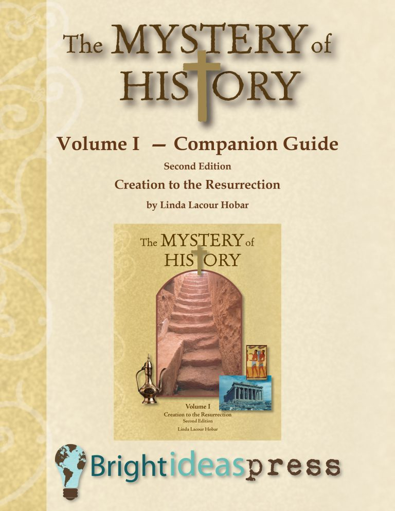 The Mystery of History Volume I Companion Guide by Bright Ideas Press