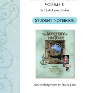 The Mystery of History Volume II Notebooking Pages by Bright Ideas Press