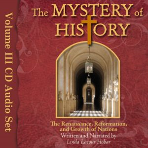 The Mystery of History Volume III CD Audio Set